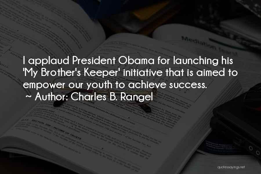 Launching Quotes By Charles B. Rangel