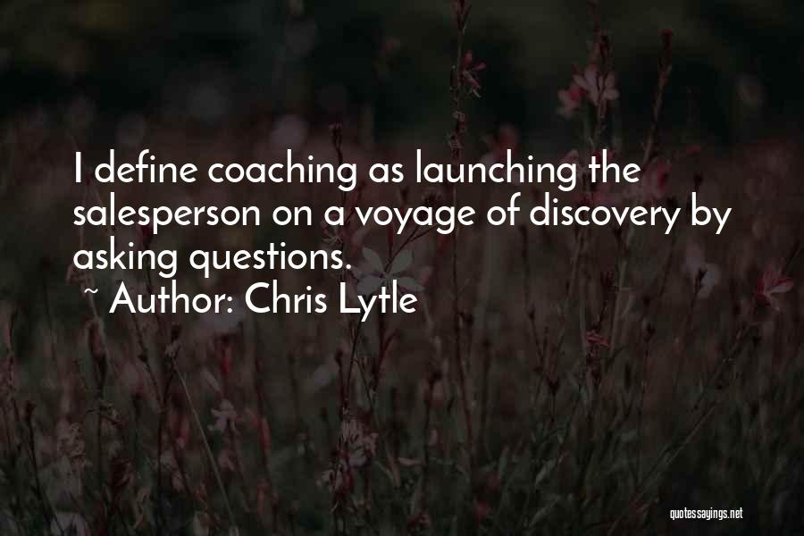 Launching Quotes By Chris Lytle