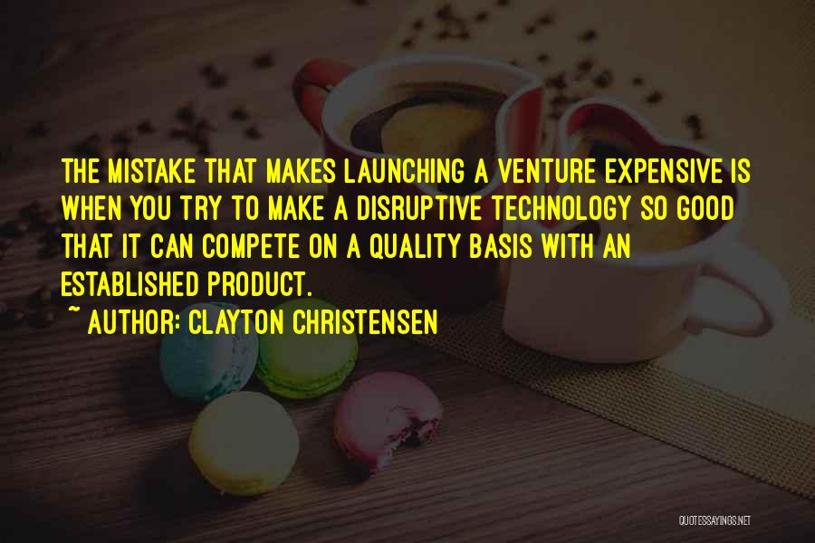 Launching Quotes By Clayton Christensen