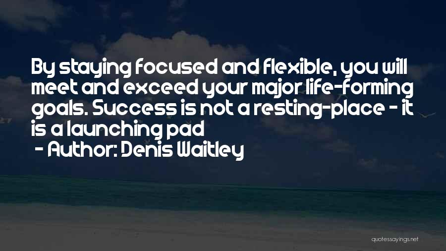Launching Quotes By Denis Waitley