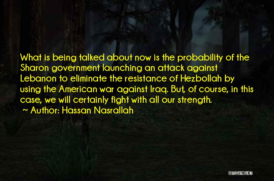 Launching Quotes By Hassan Nasrallah