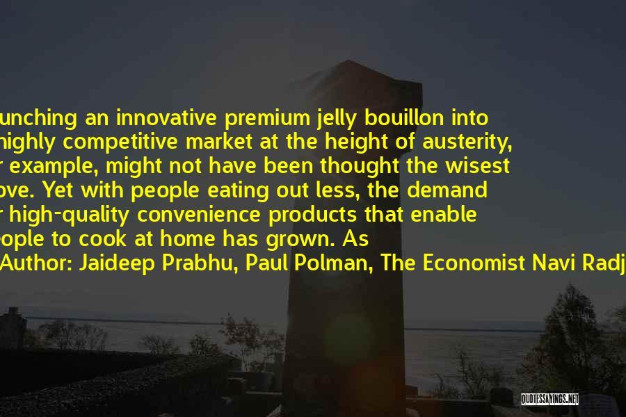 Launching Quotes By Jaideep Prabhu, Paul Polman, The Economist Navi Radjou
