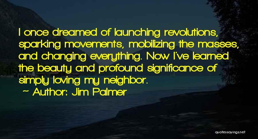Launching Quotes By Jim Palmer