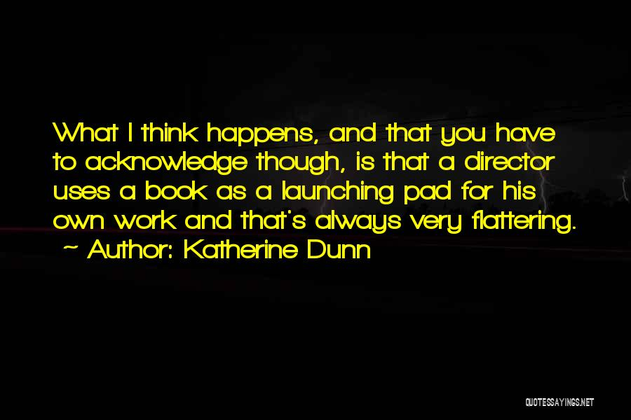 Launching Quotes By Katherine Dunn
