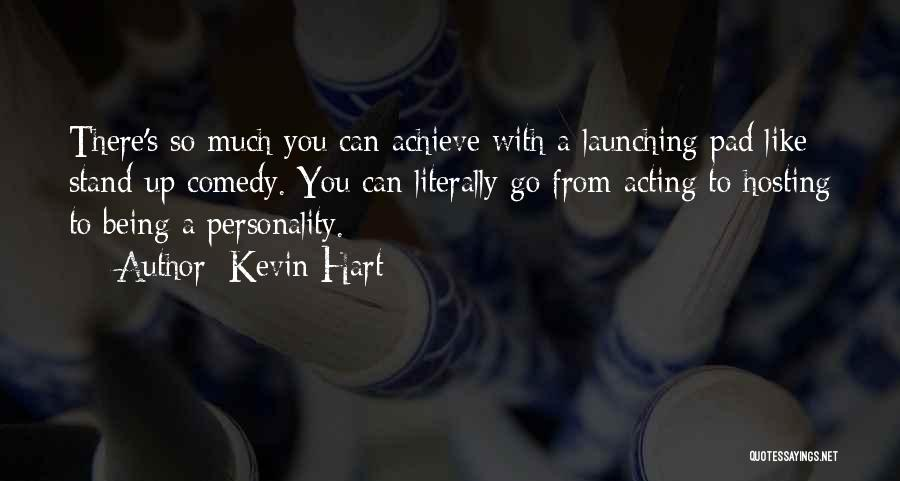 Launching Quotes By Kevin Hart