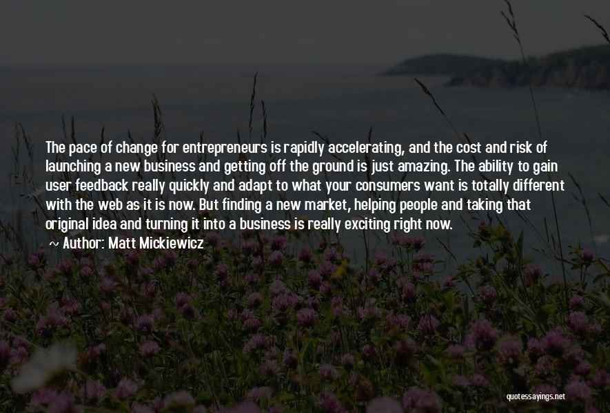 Launching Quotes By Matt Mickiewicz