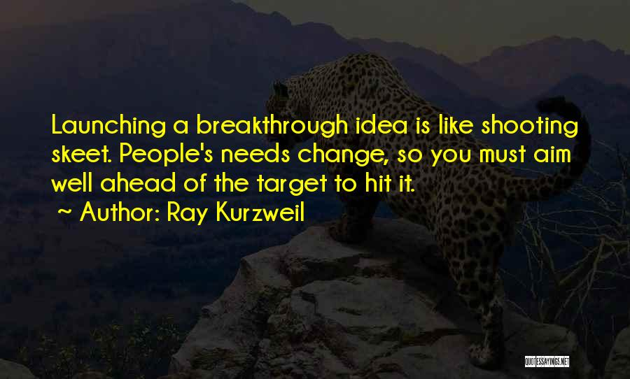 Launching Quotes By Ray Kurzweil