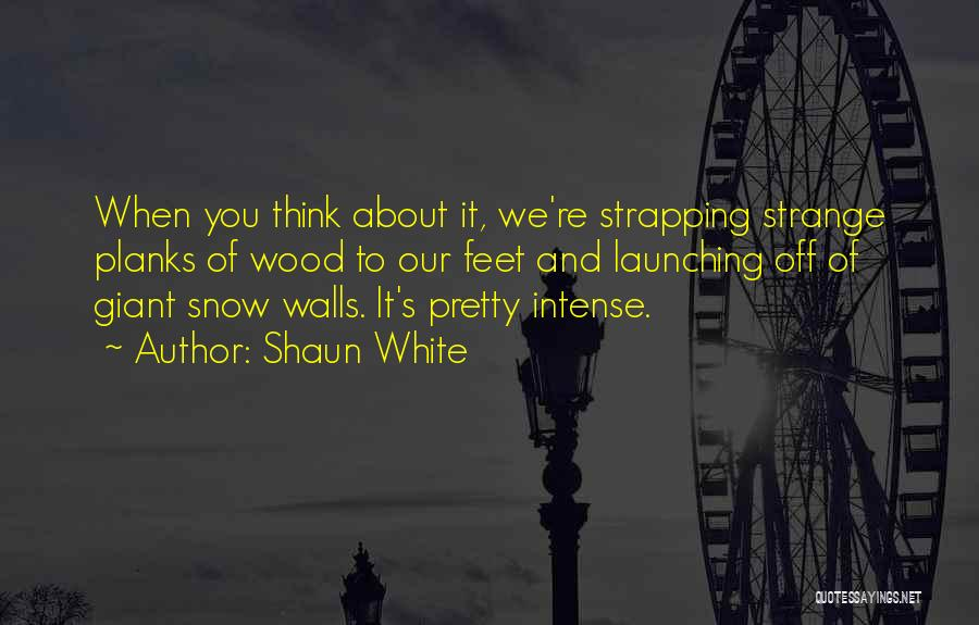 Launching Quotes By Shaun White