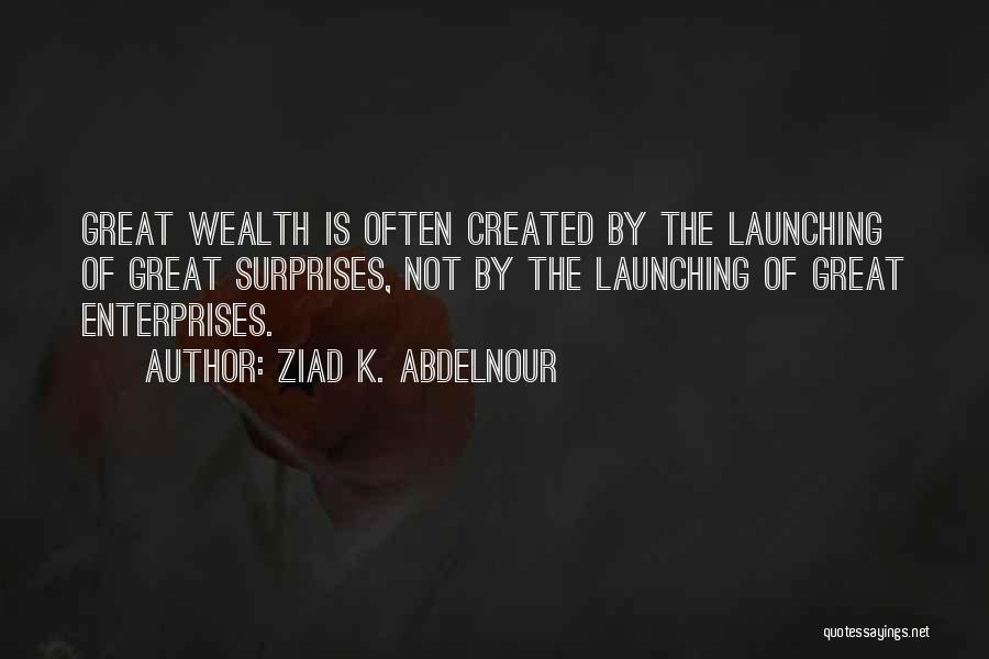 Launching Quotes By Ziad K. Abdelnour