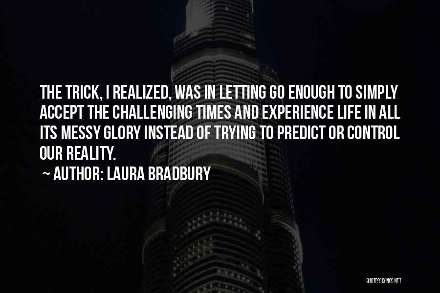 Laura Bradbury Quotes 2169149