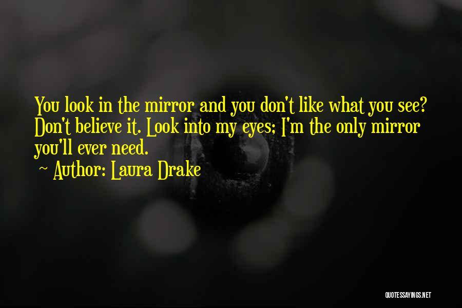 Laura Drake Quotes 1169810