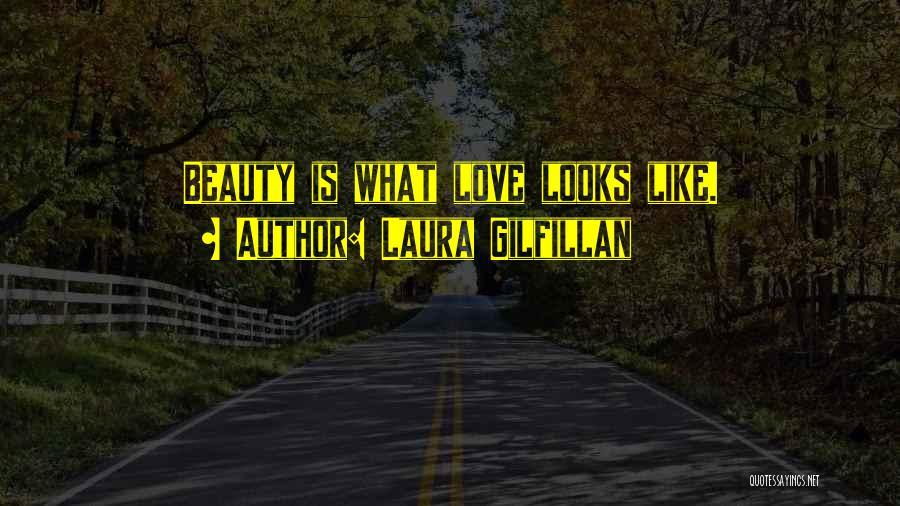 Laura Gilfillan Quotes 1921197