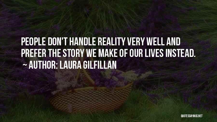 Laura Gilfillan Quotes 1986574