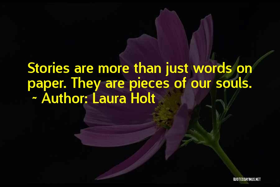 Laura Holt Quotes 635676