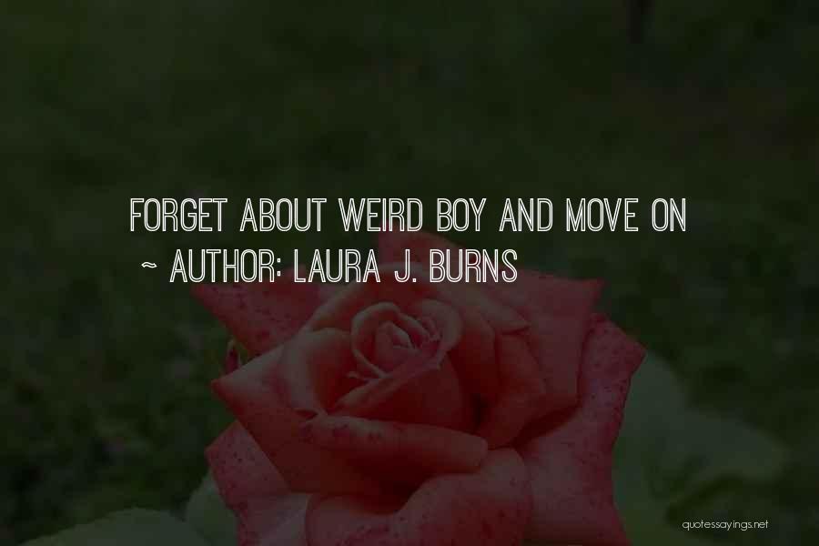 Laura J. Burns Quotes 753735