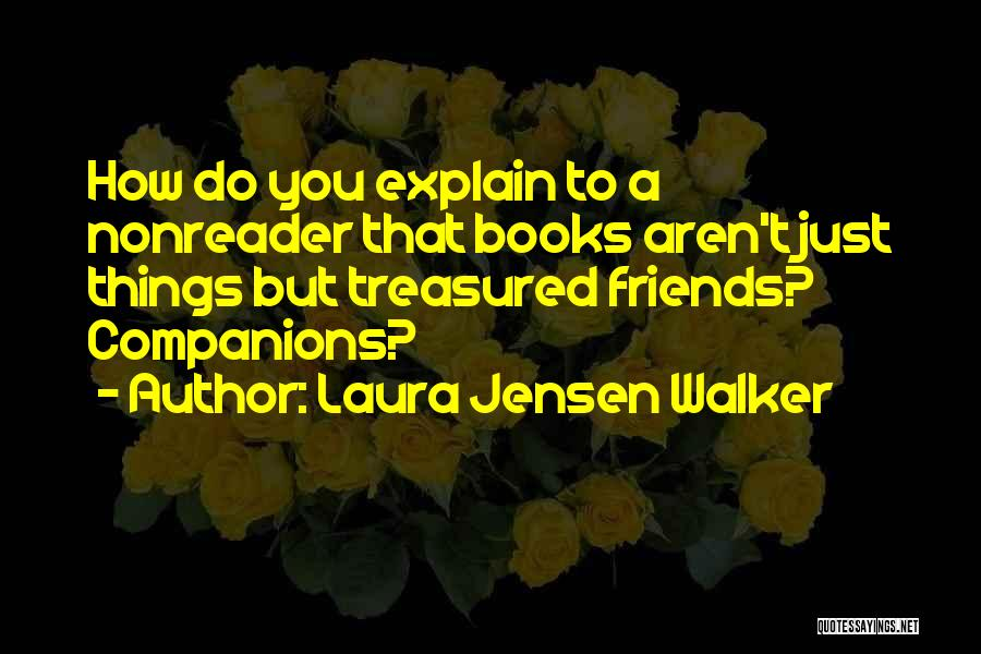 Laura Jensen Walker Quotes 356967