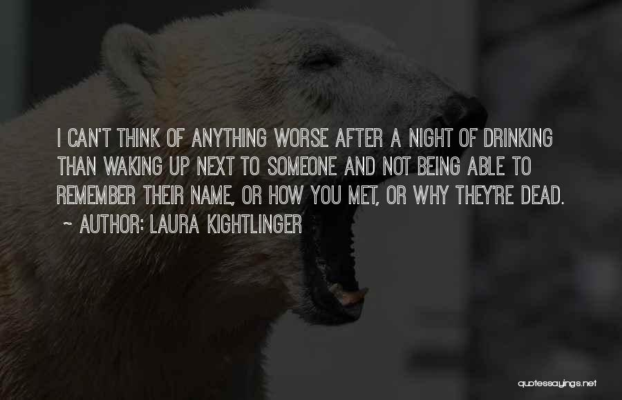 Laura Kightlinger Quotes 110198