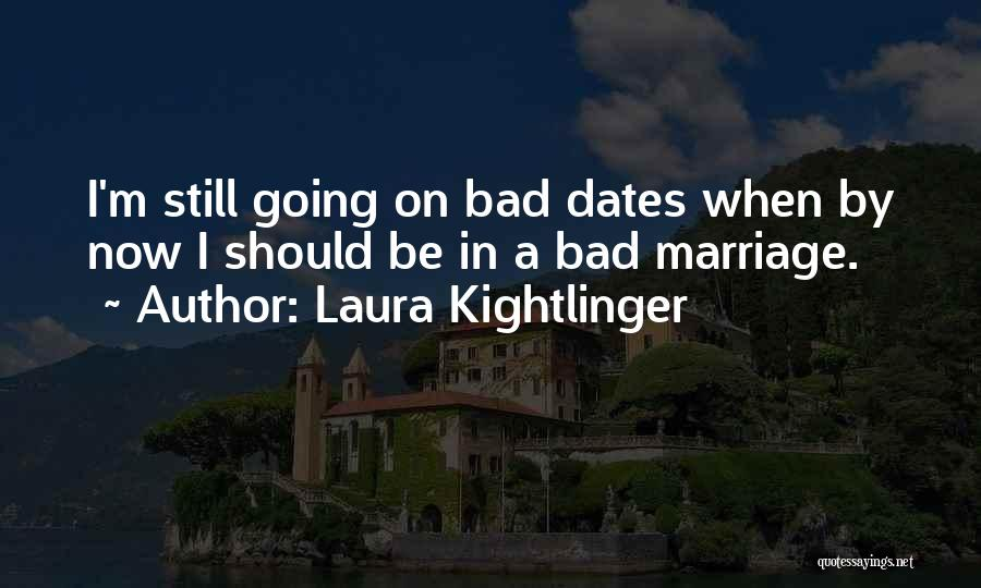 Laura Kightlinger Quotes 1283490