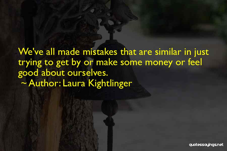 Laura Kightlinger Quotes 1563323