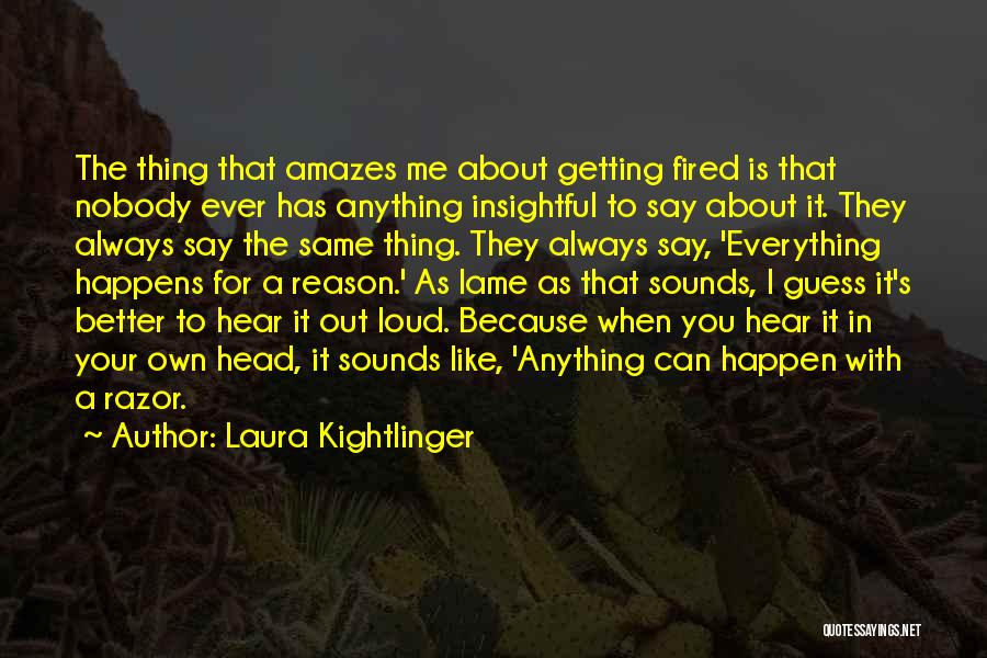 Laura Kightlinger Quotes 1839769