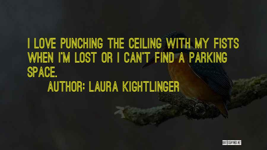 Laura Kightlinger Quotes 2036823