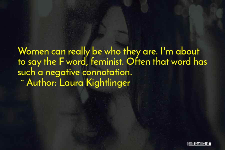 Laura Kightlinger Quotes 2047483