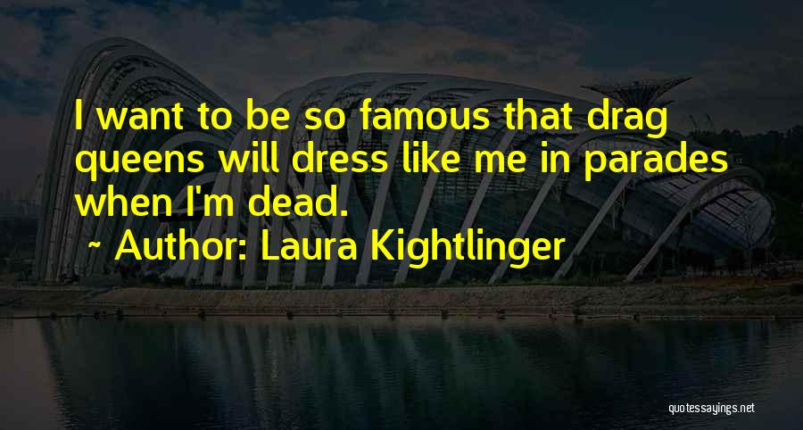 Laura Kightlinger Quotes 322111