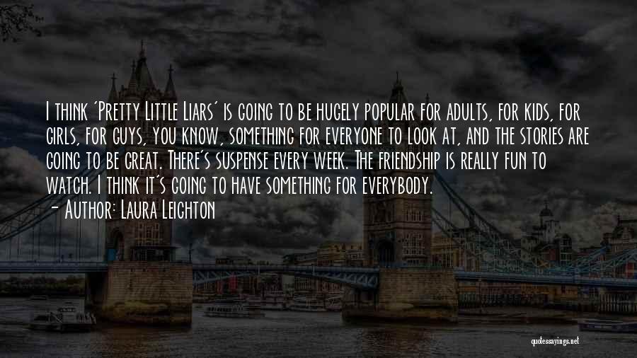 Laura Leighton Quotes 1410857