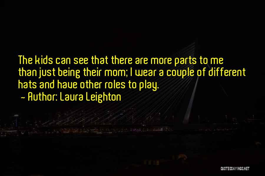 Laura Leighton Quotes 1451880