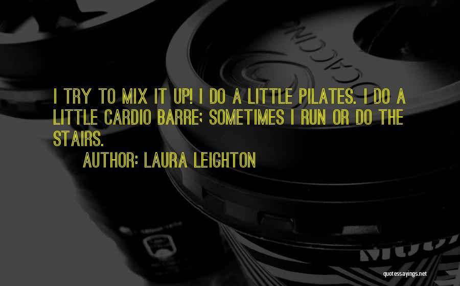 Laura Leighton Quotes 2029774