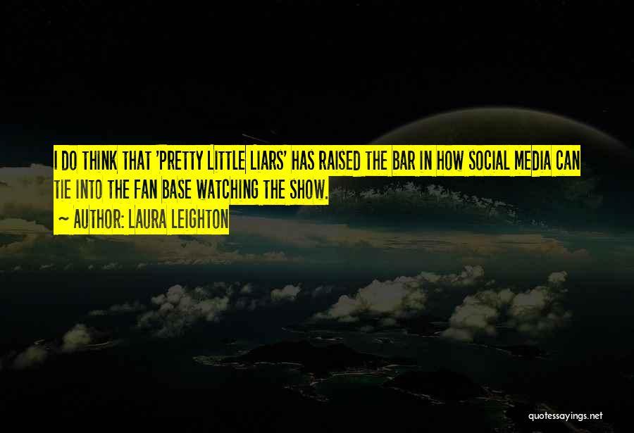 Laura Leighton Quotes 825032