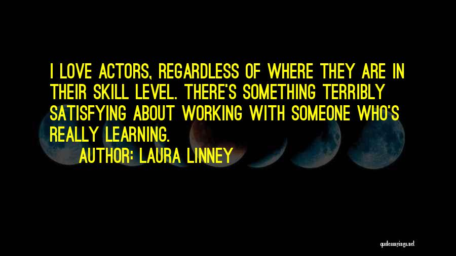 Laura Linney Quotes 1703478