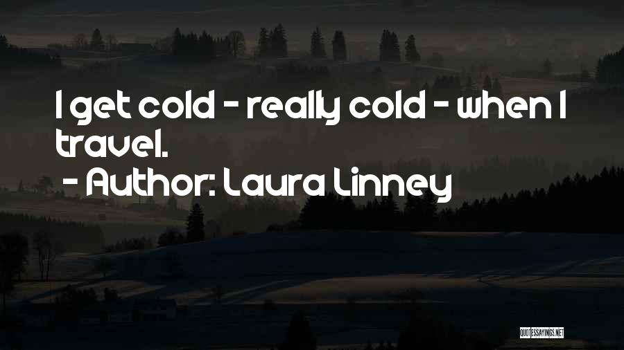 Laura Linney Quotes 1723299