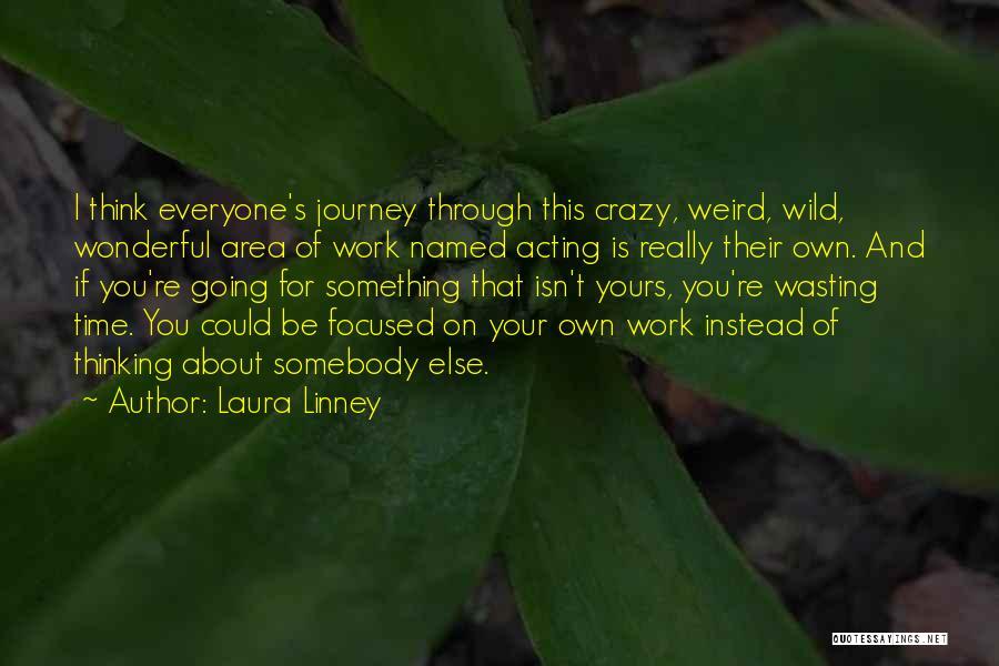 Laura Linney Quotes 2244180