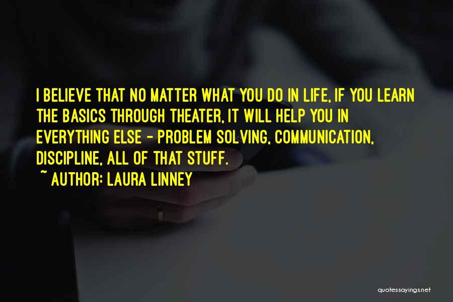 Laura Linney Quotes 2263946