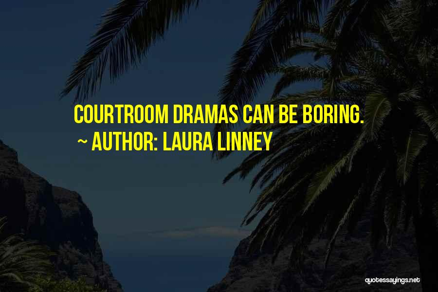 Laura Linney Quotes 628244