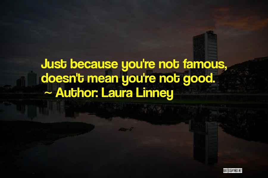 Laura Linney Quotes 90832