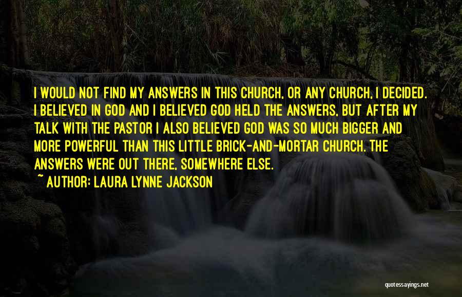 Laura Lynne Jackson Quotes 468057