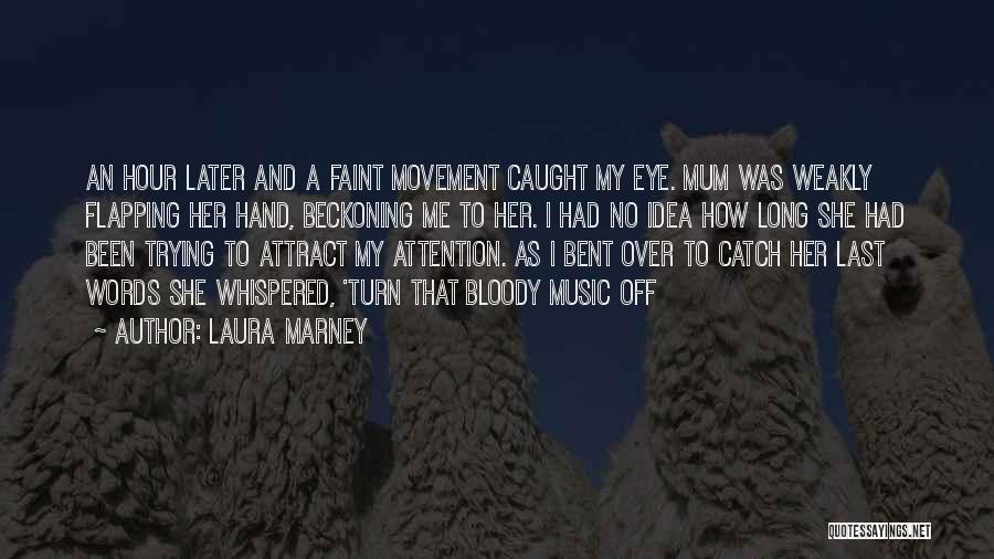 Laura Marney Quotes 858120