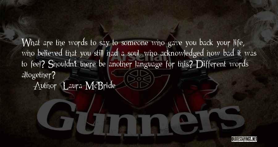 Laura McBride Quotes 1861457