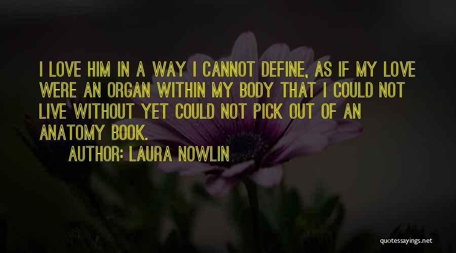 Laura Nowlin Quotes 256182