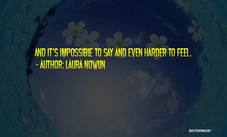 Laura Nowlin Quotes 76994