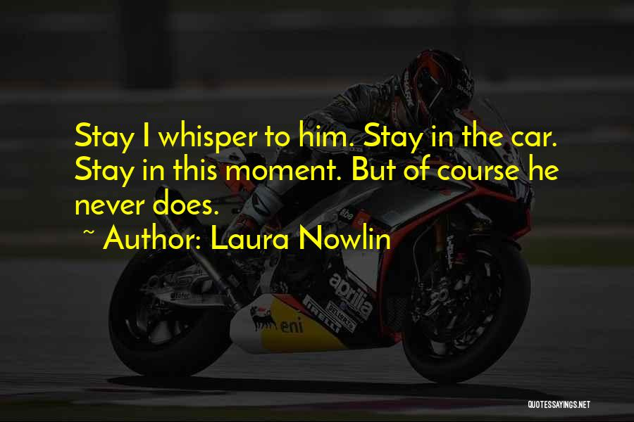 Laura Nowlin Quotes 791764