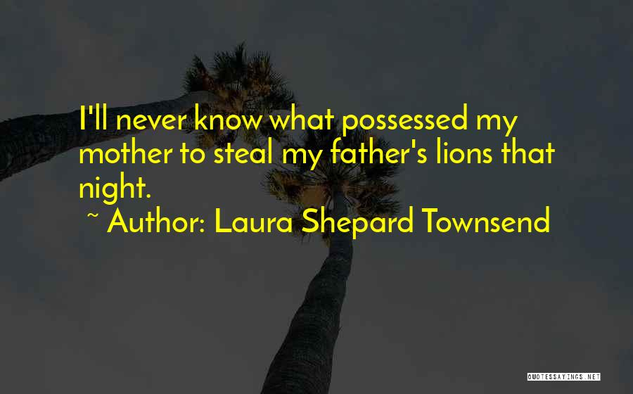 Laura Shepard Townsend Quotes 2127996