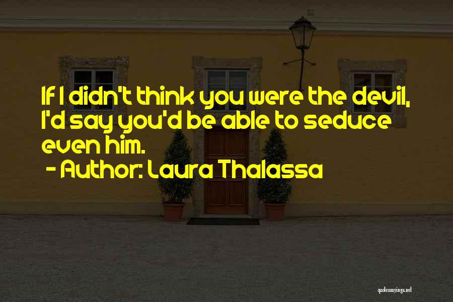 Laura Thalassa Quotes 1273432