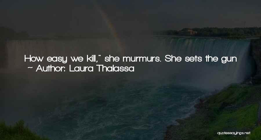 Laura Thalassa Quotes 678205
