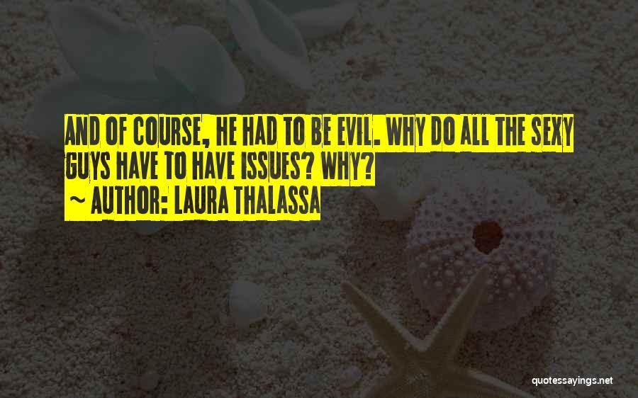 Laura Thalassa Quotes 733074