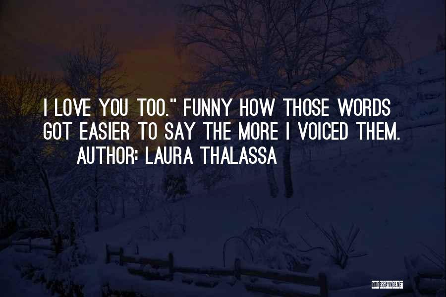Laura Thalassa Quotes 990519