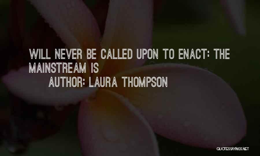 Laura Thompson Quotes 894044