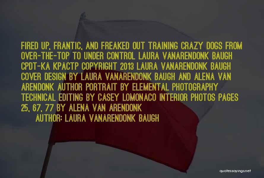 Laura VanArendonk Baugh Quotes 1444369